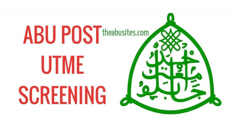 LATEST ABU POST UTME SCREENING UPDATE PLUS 10 FAQs AND ANSWERS 1