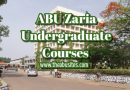 ABU Zaria Courses: Detailed List of 116 ABU Zaria Undergraduate Courses [Updated]