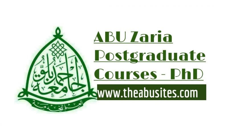 ABU Zaria Postgraduate Courses – PhD Programmes
