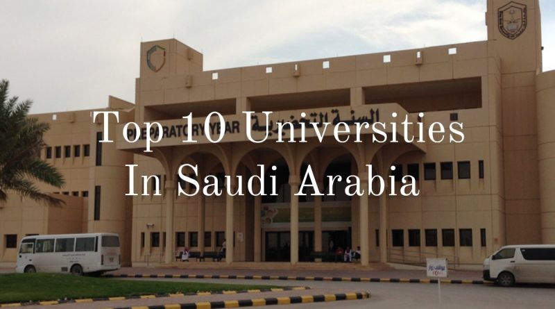 The Top 10 Best Universities in Saudi Arabia 2