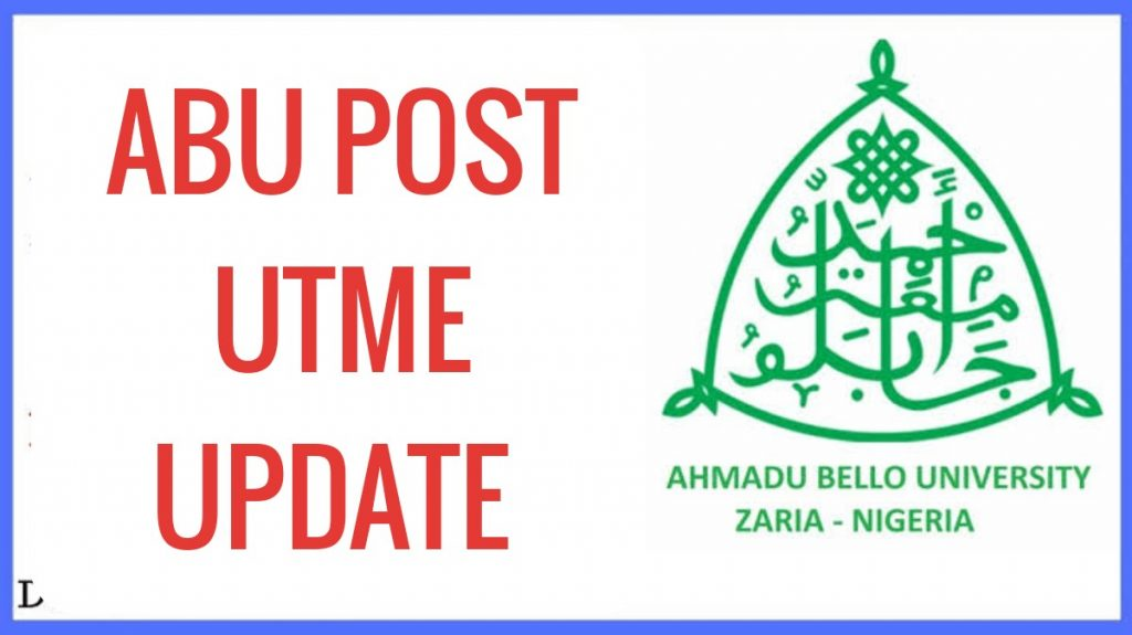 LATEST ABU POST UTME UPDATE PLUS 10 FAQs AND ANSWERS
